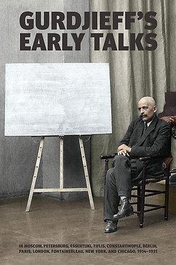 G.I. GURDJIEFF Gurdjieff's Early Talks 1914-1931