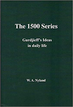 WILLEM NYLAND The 1500 Series: Gurdjieff's Ideas in Daily Life