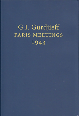 G.I. GURDJIEFF Paris Meetings, 1943