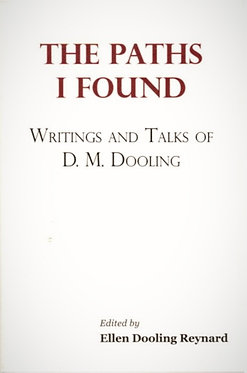D.M. DOOLING The Paths I Found: Writings and Talks of D.M. Dooling