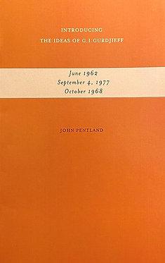 JOHN PENTLAND  Introducing the Ideas of G.I. Gurdjieff: Three Talks