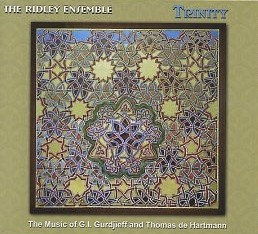 TheRidley Ensemble Trinity: The Music of G.I. Gurdjieff and Thomas de Hartmann