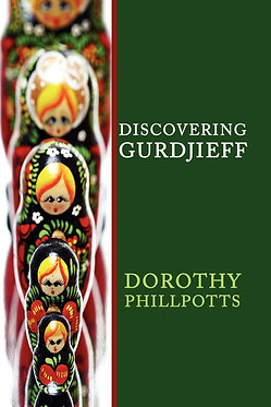 DOROTHY PHILLPOTTS Discovering Gurdjieff