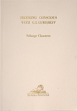 SOLANGE CLAUSTRES Becoming Conscious with G.I. Gurdjieff