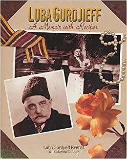 LUBA GURDJIEFF A Memoir with Recipes