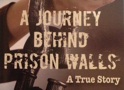 A Journey Behind Prison Walls (Paper Back)