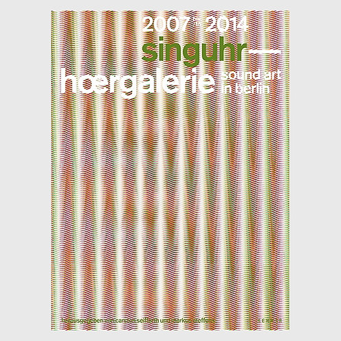『singuhr 2007 - 2014  sound art in berlin』
