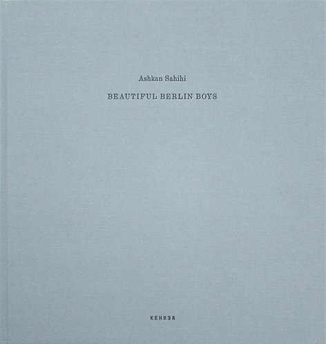 Ashkan Sahihi 『Beautiful Berlin Boys』