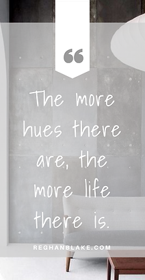Quote, Words, Hues,Grey, Life, More, Interior Design, Professional Spaces, REGHANBLAKE,