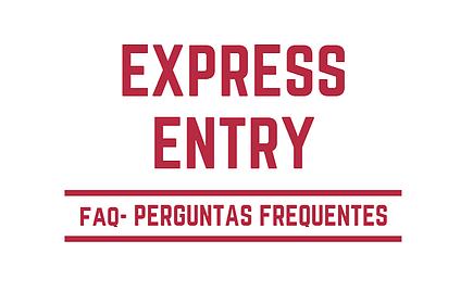 O que é Express Entry? FAQ- Perguntas Frequentes
