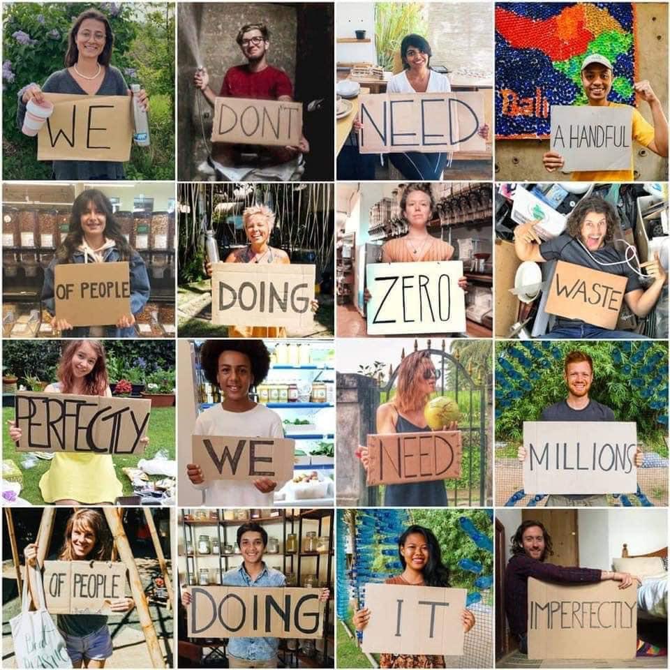 """Mensaje clave de la filosofía """"Cero residuo"""": No necesitamos poca gente practicando """"Zero Waste"""" perfectamente, sino millones de personas haciéndolo imperfectamente."""