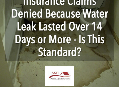 Insurance Claims Denied Because Water Leak Lasted Over 14 Days or More - Is This Standard?
