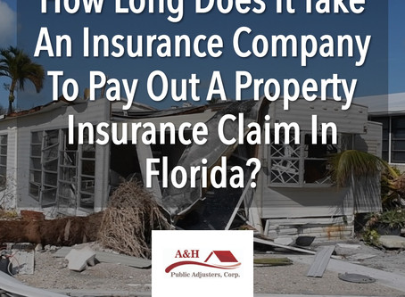 How Long Does It Take For An Insurance Company To Pay Out A Property Insurance Claim In Florida?