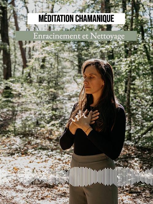 Méditation chamanique - Enracinement et Nettoyage