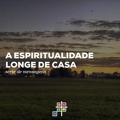S - A Espiritualidade longe de casa.png
