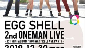 """2019.12/30ワンマンライブ決定!! EGG SHELL 2nd ワンマンライブ「RUNWAY」〜1st mini ALBUM """"RUNWAY"""" Release Party〜 @今池GROW"""