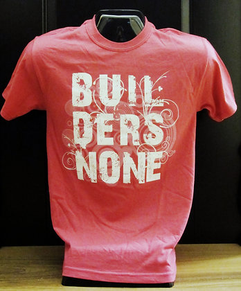 Builders None Name Tee
