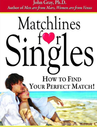 John Gray Ph.D. Endorses Matchlines for Singles by Dr. Molly Barrow