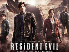 New Trailer For RESIDENT EVIL: INFINITE DARKNESS Is A Dream Come True For Fans Of The Series!