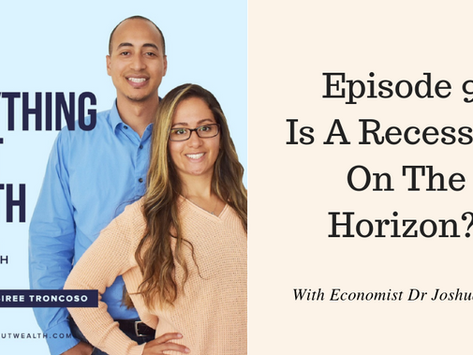 EAW 9: IS A RECESSION ON THE HORIZON WITH ECONOMIST DR. JOSHUA HARRIS