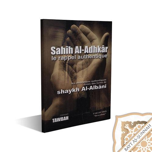 LA CITADELLE DU MUSULMAN « SAHIH AL ADHKAR » SHAYKH AL ALBANI
