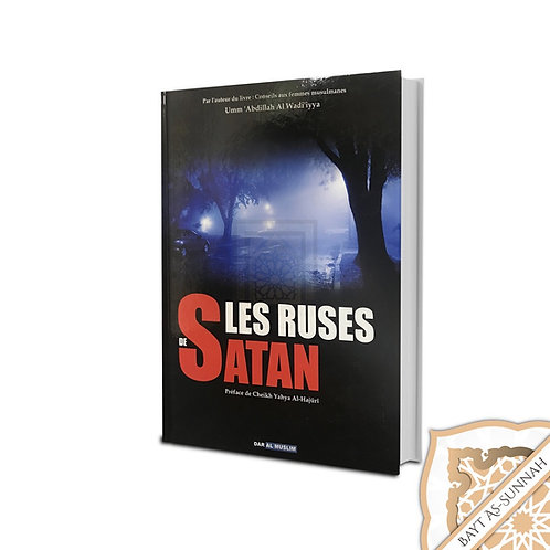 LES RUSES DE SATAN - UMM'ABDILLAH AL WADI'IYYA