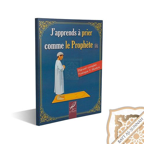 J'APPRENDS À PRIER COMME LE PROPHÈTE ﷺ