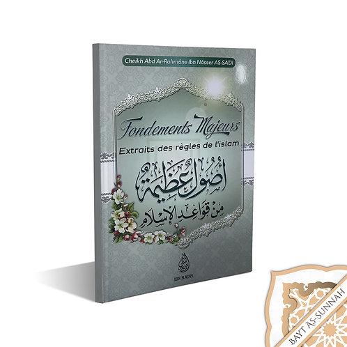 FONDEMENTS MAJEURS EXTRAITS DES RÈGLES DE L'ISLAM ( أصول عظيمة ), DE CH. ABD AR-