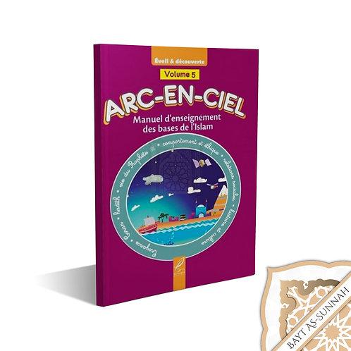 ARC-EN-CIEL : MANUEL D'ENSEIGNEMENT BASES DE L'ISLAM VOLUME 5