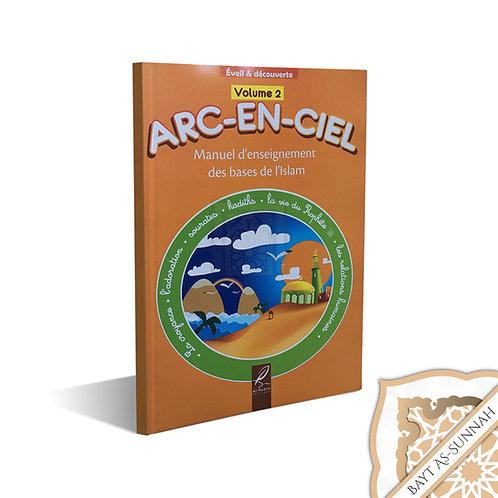 ARC-EN-CIEL : MANUEL D'ENSEIGNEMENT BASES DE L'ISLAM VOLUME 2