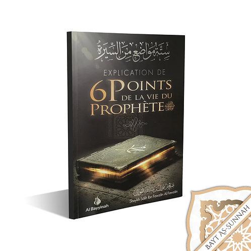 EXPLICATION DE 6 POINTS DE LA VIE DU PROPHÈTE ﷺ