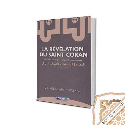 LA RÉVÉLATION DU SAINT CORAN DU CHEIKH AL MUQBIL