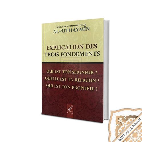 EXPLICATION DES TROIS FONDEMENTS D'APRÈS AL-UTHAYMIN