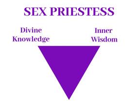 The 3 pillars of A SEX PRIESTESS.