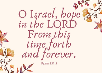 O Israel, hope in the LORD__From this ti