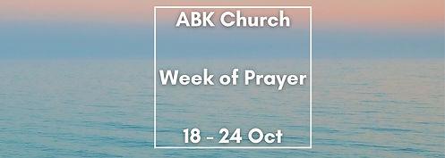 Week of Prayer ABK Church
