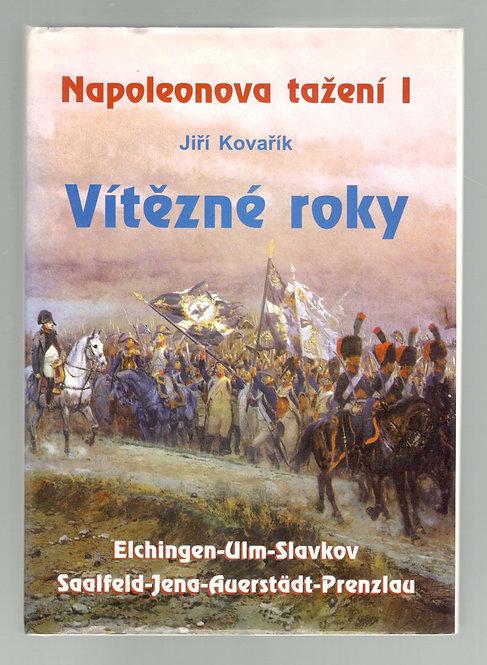 Kovařík Jiří, Napoleonova tažení I. - Vítězné roky