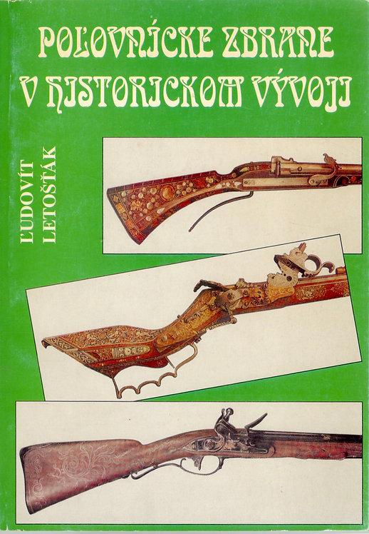 Letošťák Ľudovít, Poľovnícke zbrane v historickom vývoji