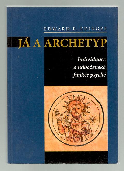 Edinger Edward F., Já a archetyp. Individuace a náboženská funkce psýché