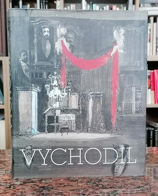 Lajcha Ladislav, Ladislav Vychodil