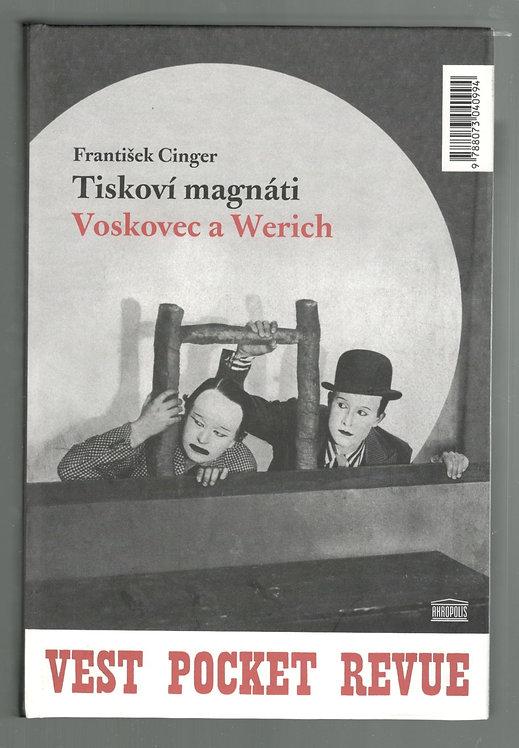 Cinger František, Tiskoví magnáti Voskovec a Werich