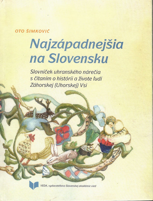 Šimkovič Oto, Najzápadnejšia na Slovensku