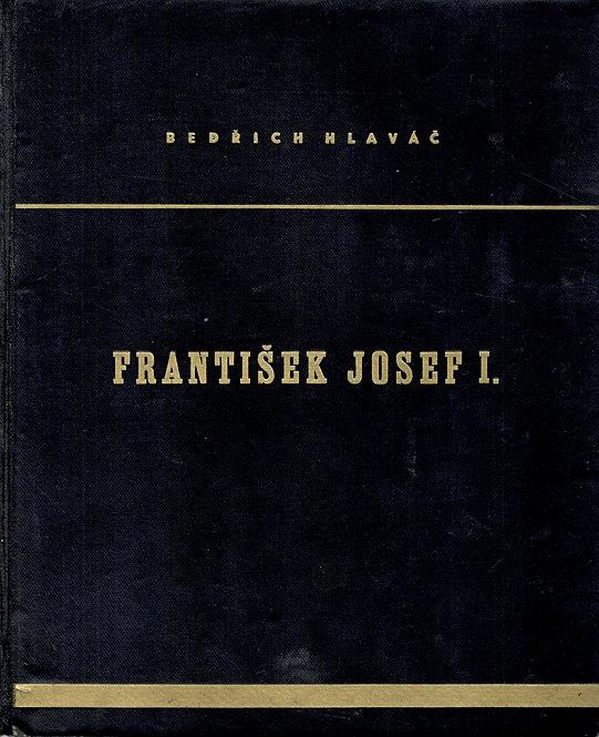 Hlaváč Bedřich, František Josef I.
