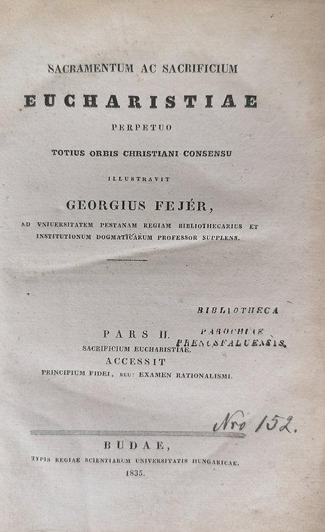 Fejér Georgius, Sacramentum et Sacrificium Eucharistiae, Pars II.