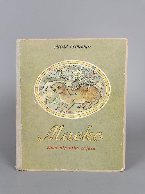 Flückiger Alfréd, Mucko, život alpského zajaca
