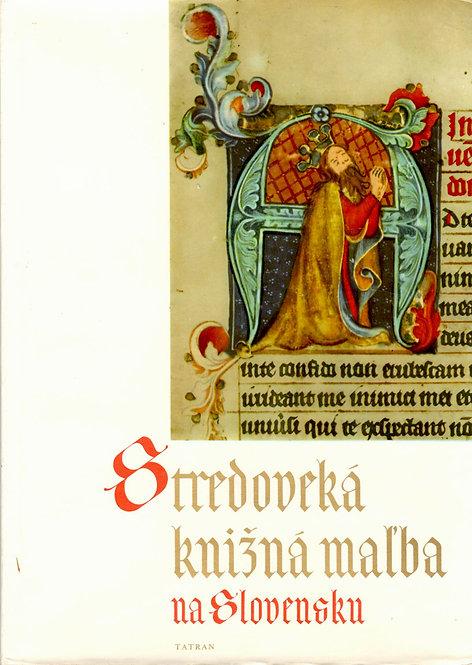 Güntherová A. - Mišianik J., Stredoveká knižná maľba na Slovensku