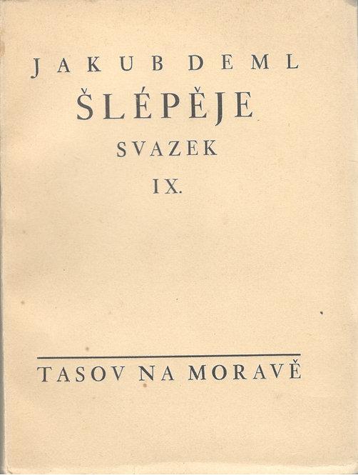 Deml Jakub, Šlépěje, svazek IX.