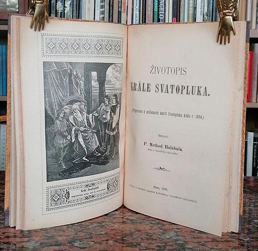 Janovský František, P.Marco d'Aviano+Halabala Method, Životopis krále Svatopluka