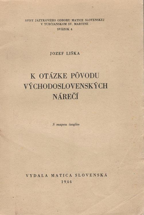 Liška Jozef, K otázke pôvodu východoslovenských nárečí, s mapou izoglos
