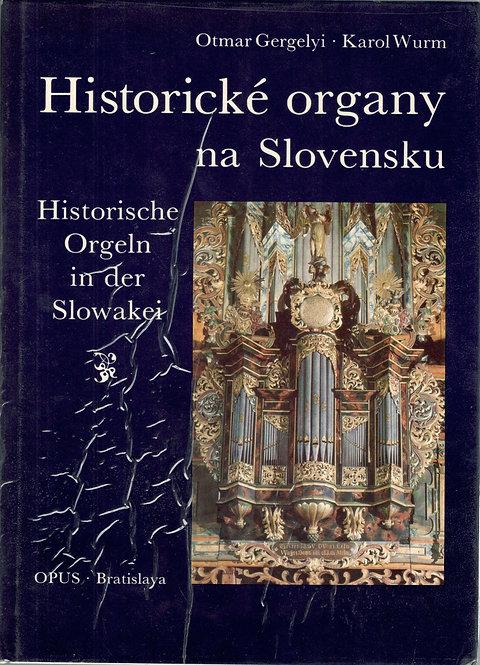 Gergelyi Otmar - Wurm Karol, Historické organy na Slovensku